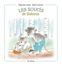 Bob Graham et Mijo Beccaria - Les soucis de Sidonie.