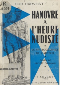 Bob Harvest et Hélyett Chavanol - Hanovre à l'heure nudiste.