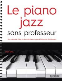 Bob Kail - Le piano jazz sans professeur - Une méthode claire et des mélodies choisies à l'intention du débutant.