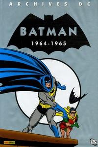 Bob Kane et Carmine Infantino - Batman  : 1964-1965.
