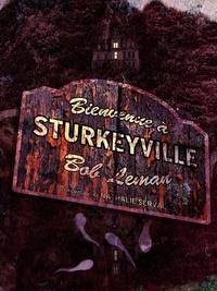 Bob Leman - Bienvenue à Sturkeyville.