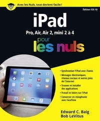 Bob LeVitus et Edward C. Baig - IPad édition iOS10 pour les nuls.