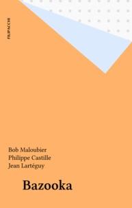 Bob Maloubier et Philippe Castille - Bazooka.