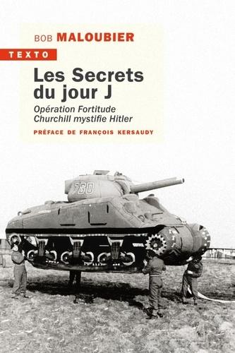 Les secrets du jour J. Opération Fortitude - Churchill mystifie Hitler