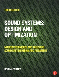 Bob McCarthy - Sound Systems : Design and Optimization - Modern Techniques and Tools for Sound System Design and Alignment.