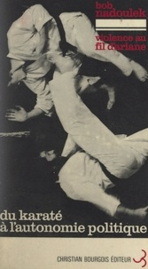 Bob Nadoulek - Violence au fil d'Ariane.