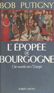 Bob Putigny - L'épopée de Bourgogne - Une marche vers l'Europe.