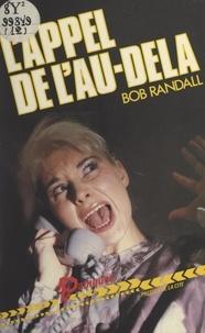 Bob Randall - L'appel de l'au-delà.