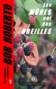 Bob Roberto - Les mûres ont des oreilles.