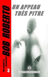 Bob Roberto - Un appeau très pitre.