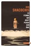 Bob Shacochis - La femme qui avait perdu son âme.