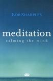 Bob Sharples - Meditation - Calming the mind.