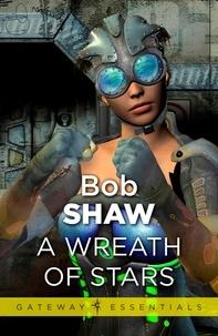 Bob Shaw - A Wreath of Stars.
