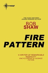 Bob Shaw - Fire Pattern.