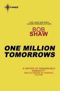 Bob Shaw - One Million Tomorrows.