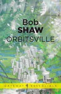 Bob Shaw - Orbitsville - Orbitsville Book 1.