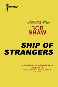 Bob Shaw - Ship of Strangers.