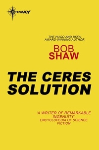 Bob Shaw - The Ceres Solution.