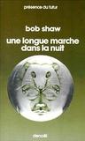 Bob Shaw - Une longue marche dans la nuit.