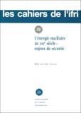Bob Van Der Zwaan - L'ENERGIE NUCLEAIRE AU XXIEME SIECLE : ENJEUX DE SECURITE.