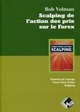 Bob Volman - Scalping de l'action des prix sur le Forex.