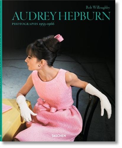 Bob Willoughby - Audrey Hepburn - Photographs 1953–1966.