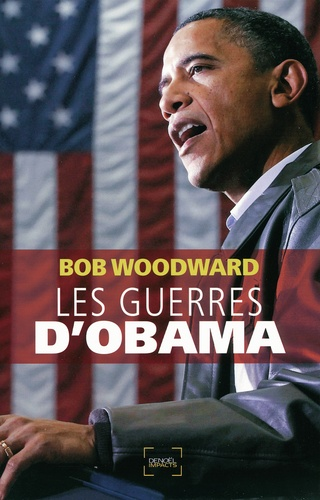 Bob Woodward - Les guerres d'Obama.