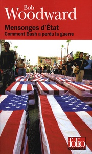 Bob Woodward - Mensonges d'Etat - Comment Bush a perdu la guerre.
