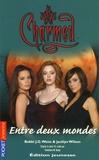 Bobbi-J-G Weiss et Jacklyn Wilson - Charmed Tome 20 : Entre deux mondes.