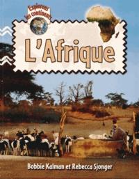 Bobbie Kalman et Rebecca Sjonger - L'Afrique.