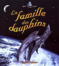 Bobbie Kalman - La famille des dauphins.