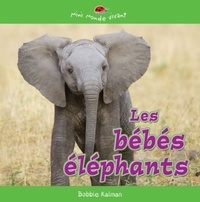 Bobbie Kalman - Les bébés éléphants.