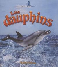 Bobbie Kalman - Les dauphins.