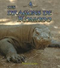 Bobbie Kalman - Les dragons de Komodo.