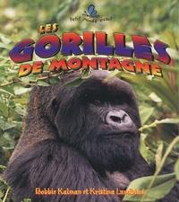Bobbie Kalman et Kristina Lundblad - Les gorilles de montagne.