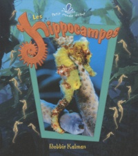 Bobbie Kalman - Les hippocampes.
