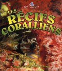 Bobbie Kalman et Kelley MacAulay - Les récifs coralliens.