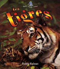 Bobbie Kalman - Les tigres.