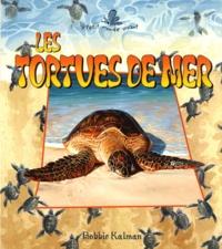 Bobbie Kalman - Les tortues de mer.