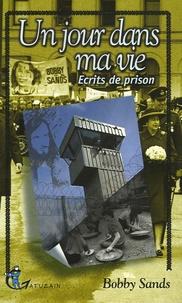 Bobby Sands - Un jour dans ma vie - Ecrits de prison.