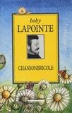 Boby Lapointe - Chansonbricole - L'intégrale et quelques bricoles de plus.