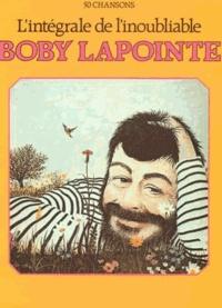 Boby Lapointe - L'intégrale de l'inoubliable Bobby Lapointe.