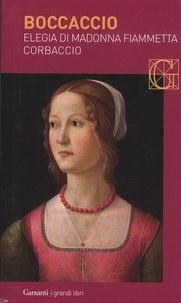 Boccace - Elegia di Madonna Fiammetta ; Corbaccio.