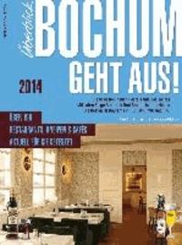 Bochum geht aus! 2014 - Der Gastronomieführer für Bochum.
