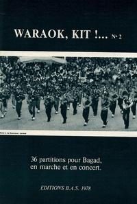 Bodadeg ar Sonerion - Waraok, Kit!... N°2 - 36 partitions pour Bagad, en marche et en concert.