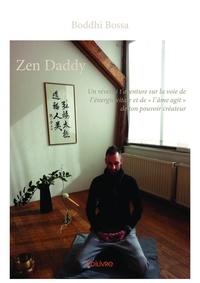Téléchargement gratuit de nouveaux livres Zen daddy CHM FB2 9782414120321 par Boddhi Bossa (French Edition)