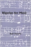 Bode Omojola - Nigerian Art Music - With an Introduction Study of Ghanaian Art Music.