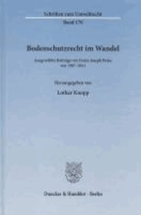 Bodenschutzrecht im Wandel - Ausgewählte Beiträge von 1987-2011.
