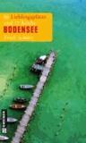 Bodensee - 66 Lieblingsplätze und 11 Köche.