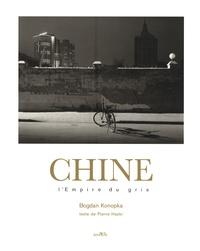 Bodgan Konopka - Chine - L'Empire du gris.